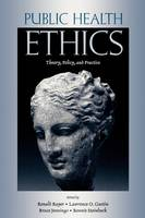 Public Health Ethics: Theory, Policy, and Practice (Paperback)