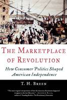 The Marketplace of Revolution: How Consumer Politics Shaped American Independence (Paperback)