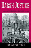 Harsh Justice: Criminal Punishment and the Widening Divide between America and Europe (Paperback)