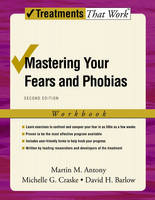 Mastering Your Fears and Phobias: Workbook - Treatments That Work (Paperback)