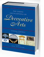 The Grove Encyclopedia of Decorative Arts: 2 volumes: print and e-reference editions available (Hardback)