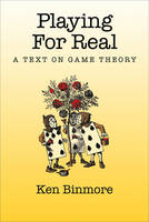 Playing for Real Coursepack Edition: A Text on Game Theory (Hardback)