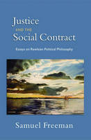 Justice and the Social Contract: Essays on Rawlsian Political Philosophy (Hardback)