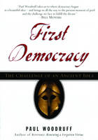 First Democracy: The Challenge of an Ancient Idea (Paperback)