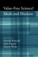 Value-Free Science?: Ideals and Illusions (Hardback)