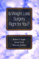 Is Weight Loss Surgery Right for You? - Treatments That Work (Paperback)