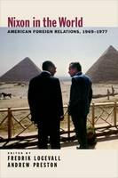Nixon in the World: American Foreign Relations, 1969-1977 (Hardback)