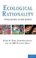 Ecological Rationality: Intelligence in the World (Hardback)
