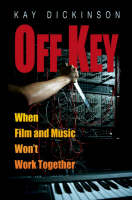Off Key: When Film and Music Won't Work Together (Paperback)