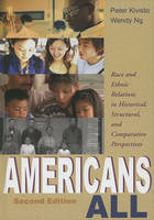 Americans All: Race and Ethnic Relations in Historical, Structural, and Comparative Perspectives (Hardback)