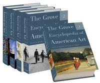 The Grove Encyclopedia of American Art: Five-volume set - The Grove Encyclopedia of American Art (Hardback)