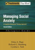 Managing Social Anxiety,Therapist Guide: A Cognitive-Behavioral Therapy Approach - Treatments That Work (Hardback)