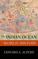 The Indian Ocean in World History - New Oxford World History (Paperback)