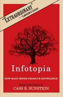 Infotopia: How Many Minds Produce Knowledge (Paperback)