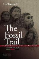 The Fossil Trail: How We Know What We Think We Know About Human Evolution (Paperback)