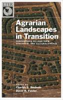 Agrarian Landscapes in Transition: Comparisons of Long-Term Ecological & Cultural Change - Long-Term Ecological Research Network (Hardback)