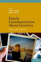 Family Communication about Genetics: Theory and Practice (Hardback)