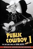 Public Cowboy No. 1: The Life and Times of Gene Autry (Paperback)