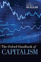The Oxford Handbook of Capitalism - Oxford Handbooks (Hardback)