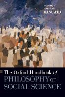 The Oxford Handbook of Philosophy of Social Science - Oxford Handbooks (Hardback)