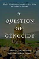 A Question of Genocide: Armenians and Turks at the End of the Ottoman Empire (Hardback)
