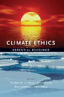 Climate Ethics: Essential Readings (Hardback)