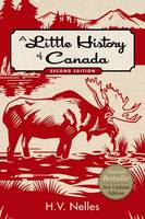 A Little history of Canada, Second Edition (Paperback)