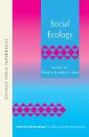 Social Ecology - Oxford in India Readings in Sociology and Social Anthropology (Paperback)