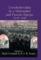 Czechoslovakia in a Nationalist and Fascist Europe, 1918-1948 - Proceedings of the British Academy 140 (Hardback)
