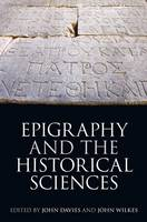 Epigraphy and the Historical Sciences - Proceedings of the British Academy 177 (Hardback)