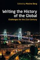 Writing the History of the Global: Challenges for the Twenty-First Century - British Academy Original Paperbacks (Paperback)
