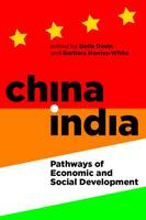 China-India: Pathways of Economic and Social Development - Proceedings of the British Academy Vol. 193 (Hardback)