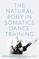 The Natural Body in Somatics Dance Training