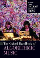 The Oxford Handbook of Algorithmic Music - Oxford Handbooks (Paperback)