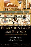 Pharaoh's Land and Beyond: Ancient Egypt and Its Neighbors (Paperback)