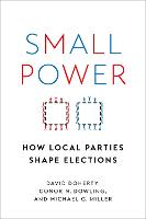 Small Power: How Local Parties Shape Elections (Hardback)