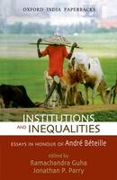 Institutions and Inequalities: Institutions and Inequalities: Essays in Honour of Andre Beteille - Institutions and Inequalities (Paperback)