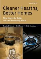 Cleaner Hearths, Better Homes: New Stoves for India and the Developing World (Hardback)