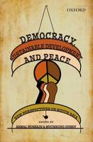 Democracy, Sustainable Development, and Peace: New Perspectives on South Asia (Hardback)