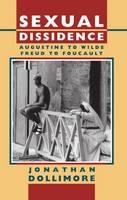 Sexual Dissidence: Augustine to Wilde, Freud to Foucault (Hardback)
