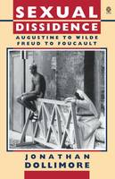Sexual Dissidence: Augustine to Wilde, Freud to Foucault (Paperback)