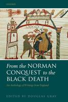 From the Norman Conquest to the Black Death: An Anthology of Writings from England (Hardback)