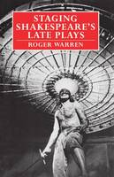 Staging Shakespeare's Late Plays (Hardback)