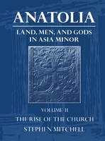 Anatolia: Volume II: The Rise of the Church - Anatolia (Paperback)
