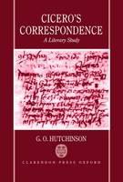 Cicero's Correspondence: A Literary Study (Hardback)
