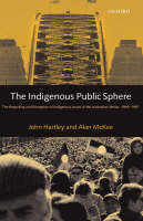 The Indigenous Public Sphere: The Reporting and Reception of Indigenous Issues in the Australian Media, 1994-1997 (Hardback)