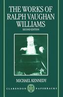 The Works of Ralph Vaughan Williams - Clarendon Paperbacks (Paperback)