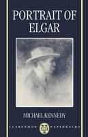Portrait of Elgar - Clarendon Paperbacks (Paperback)