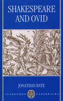 Shakespeare and Ovid - Clarendon Paperbacks (Paperback)