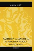 Katherine Mansfield and Virginia Woolf: A Public of Two (Hardback)